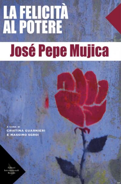 la_felicita_al_potere_jose_mujica_copertina